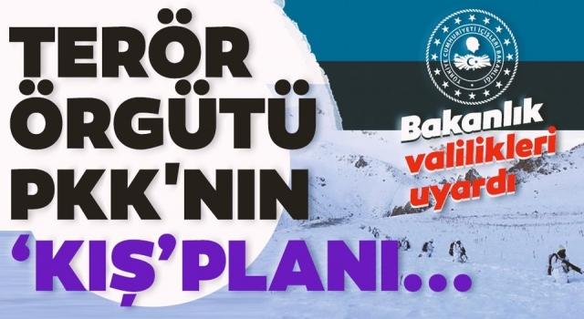 İçişleri Bakanlığı Bölücü Terör Örgütü Kış Üslenmesine karşı UYARDI !!