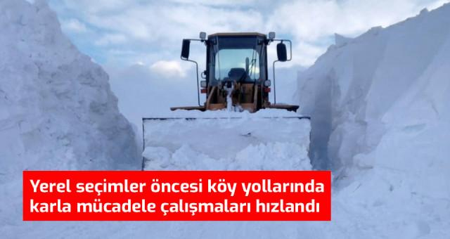 Yerel seçimler öncesi köy yollarında karla mücadele çalışmaları hızlandı