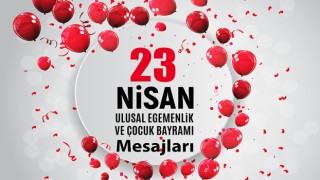 23 Nisan Kutlama Mesajları.