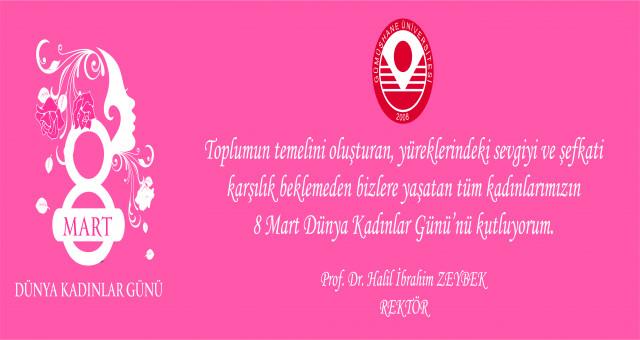 Rektör Halil İbrahim ZEYBEK'ten Kadınlar Günü Açıklaması